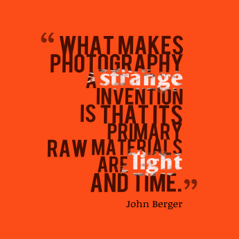 what-makes-photography-a-strange__quotes-by-john-berger-52